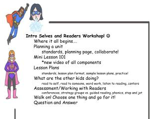 Intro Selves and Readers Workshop!   	Where it all begins…. Planning a unit