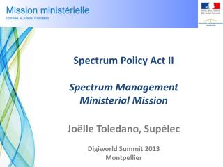 Spectrum Policy  Act  II Spectrum Management Ministerial  Mission Joëlle  Toledano , Supélec