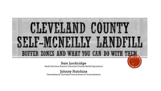 Cleveland county Self- mcneilLy landfill Buffer Zones and what you can do with them