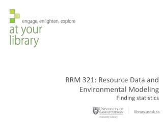 RRM 321: Resource Data and Environmental Modeling Finding statistics