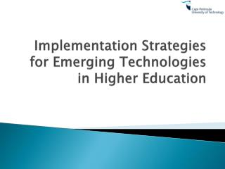 Implementation Strategies for Emerging Technologies in Higher Education