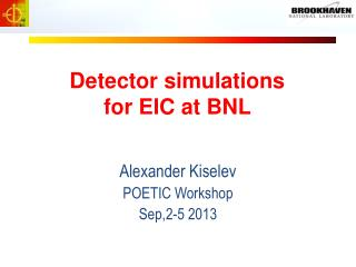Detector simulations  for EIC at BNL