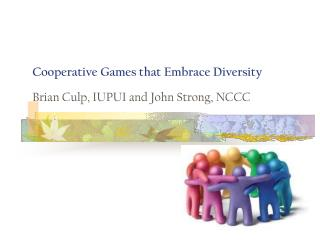 Cooperative Games that Embrace Diversity