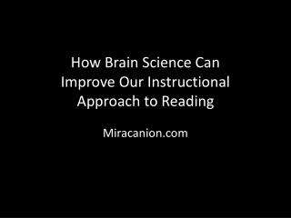 How Brain Science Can Improve Our Instructional Approach to Reading