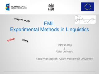 EMiL Experimental Methods  in  Linguistics