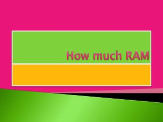 How much RAM