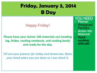 Friday, January 3,  2014 B  Day