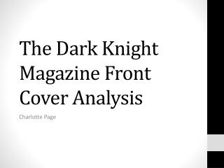 The Dark Knight  Magazine Front Cover Analysis