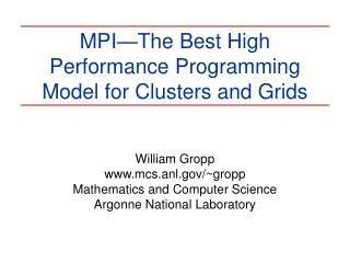 MPI The Best High Performance Programming Model for Clusters and Grids