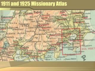 1911 and 1925 Missionary Atlas