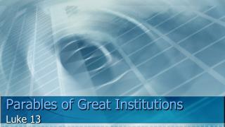 Parables of Great Institutions