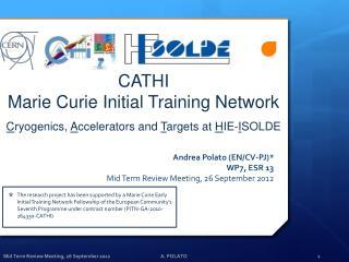 Andrea Polato (EN/CV-PJ)* WP7, ESR 13 Mid Term Review Meeting, 26 September 2012
