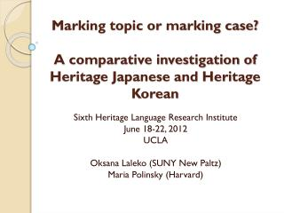 Sixth Heritage Language Research Institute June 18-22, 2012 UCLA Oksana Laleko (SUNY New Paltz)