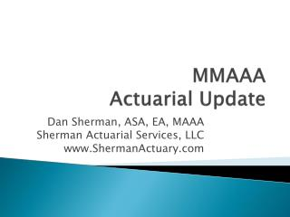 MMAAA Actuarial Update