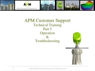 APM Customer Support Technical Training Part 5 Operation & Troubleshooting