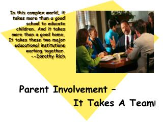 Parent Involvement –  It Takes A Team !