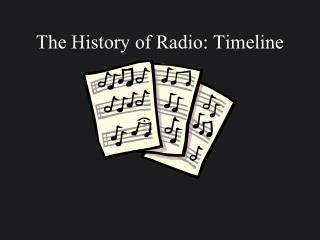 The History of Radio: Timeline