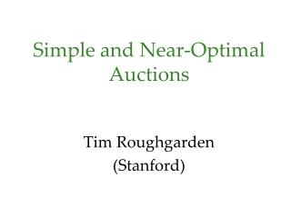 Simple and Near-Optimal Auctions
