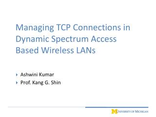 Managing TCP Connections in Dynamic Spectrum Access Based Wireless LANs