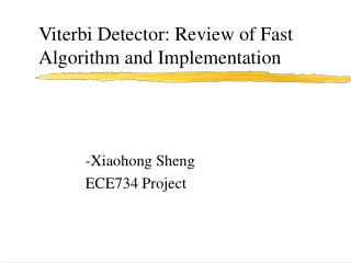 Viterbi Detector: Review of Fast Algorithm and Implementation