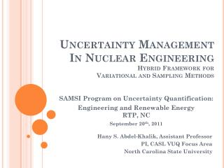 Hany S. Abdel-Khalik, Assistant Professor PI, CASL VUQ Focus Area North Carolina State University