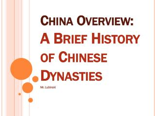China Overview: A Brief History of Chinese Dynasties