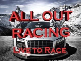 "ALL OUT RACING ""Live To Race"""
