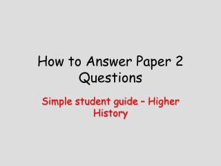 How to Answer Paper 2 Questions