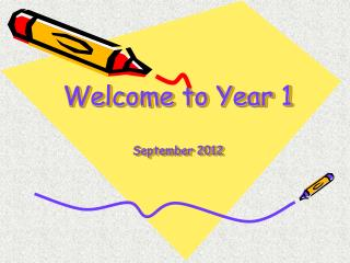Welcome to Year 1 September 2012