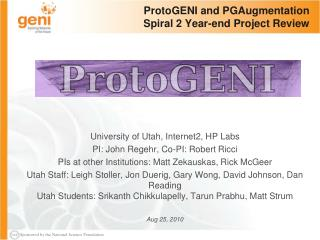 ProtoGENI and  PGAugmentation Spiral 2 Year-end Project Review