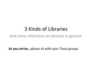 3 Kinds of Libraries