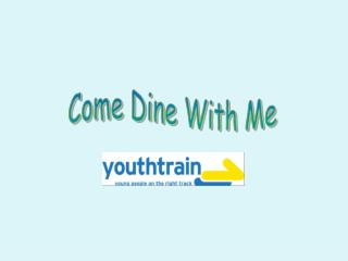 Come Dine with Me Course Introductory Outline