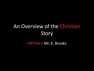 An Overview of the  Christian  Story
