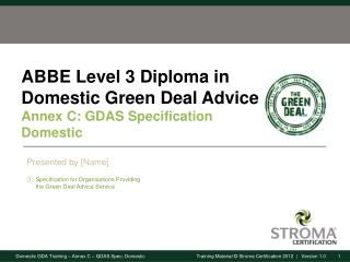 ABBE Level 3 Diploma in Domestic Green Deal Advice Annex C: GDAS Specification  Domestic