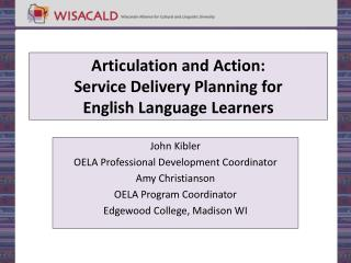 Articulation and Action:  Service Delivery Planning for  English Language Learners