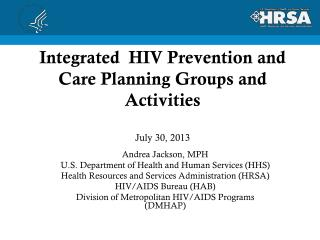 Integrated  HIV Prevention and Care Planning Groups and Activities July 30, 2013