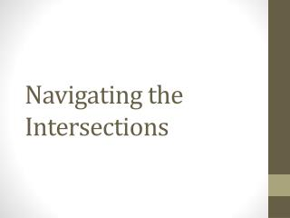 Navigating the Intersections