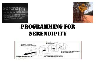 Programming for Serendipity