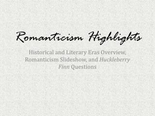 Romanticism Highlights