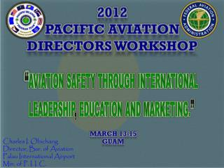 2012  PACIFIC AVIATION DIRECTORS WORKSHOP