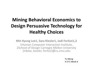 Mining Behavioral Economics to Design Persuasive Technology for Healthy Choices