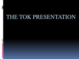 The ToK Presentation