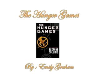 The Hunger  G ames