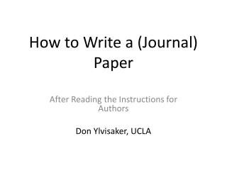 How to Write a (Journal)  Paper