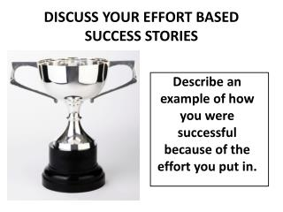 DISCUSS YOUR EFFORT BASED SUCCESS STORIES