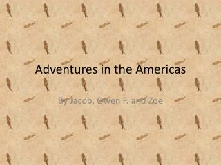 Adventures in the Americas