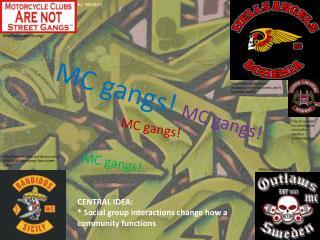 MC gangs!  MC gangs!