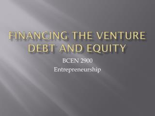 Financing the Venture Debt and Equity