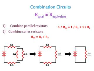 Combination Circuits R total  or  R equivalent