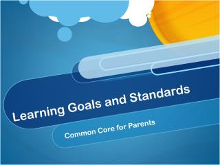 Learning Goals and Standards